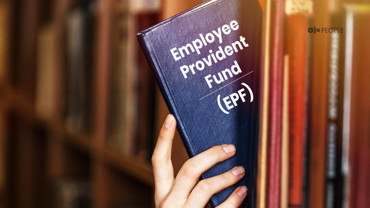 Employees Provident Fund (EPF)